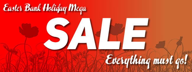 Easter Sale- Amazing Bargains in our Bank Holiday Mega Sale